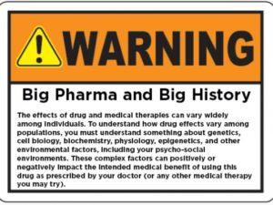 Warning Label: Big Pharma meets Big History